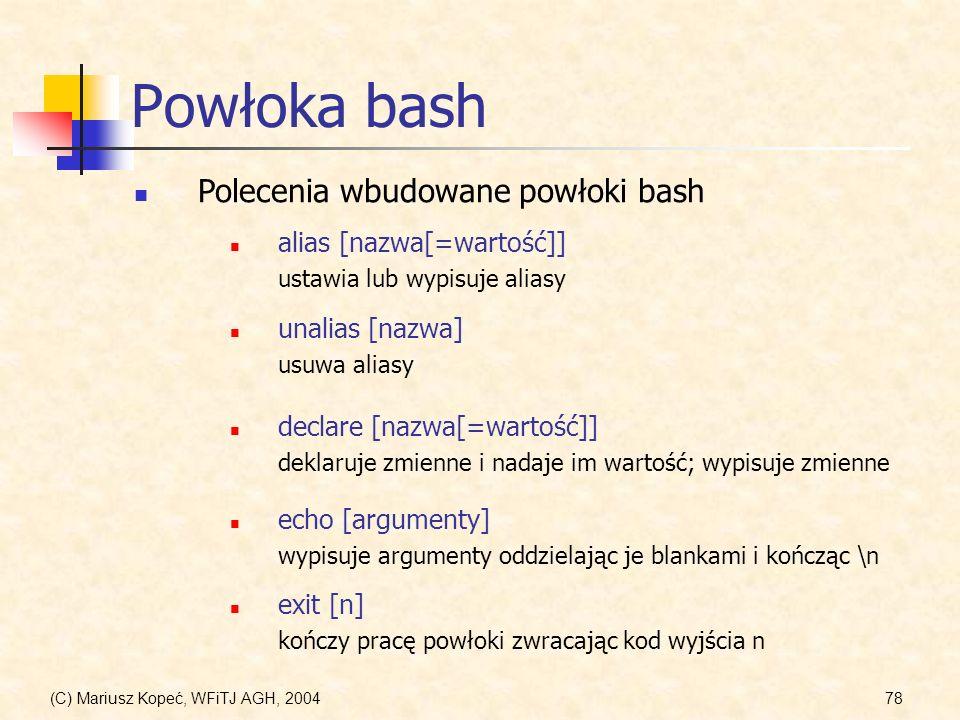 Powłoka bash Polecenia wbudowane powłoki bash alias [nazwa[=wartość]]